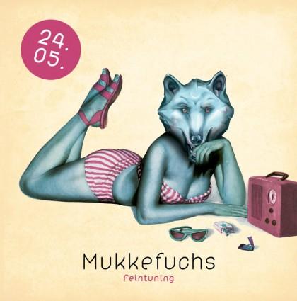 Mukkefuchs: Feintuning 24.5.2013