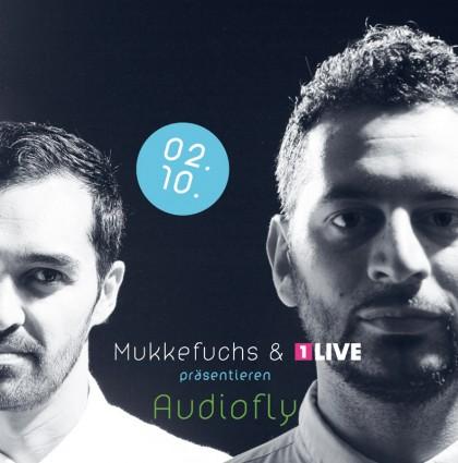 Mukkefuchs & 1Live: Audiofly 2.10.2013