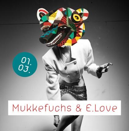 Mukkefuchs & E.Love: Heidi 01.3.2014